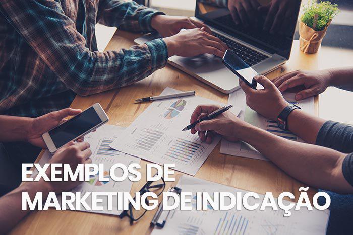 Exemplos de marketing de indicação