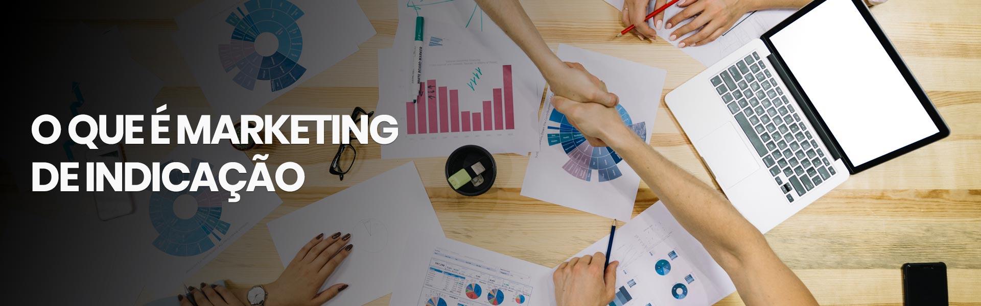 O que é marketing de indicação e como criar um programa