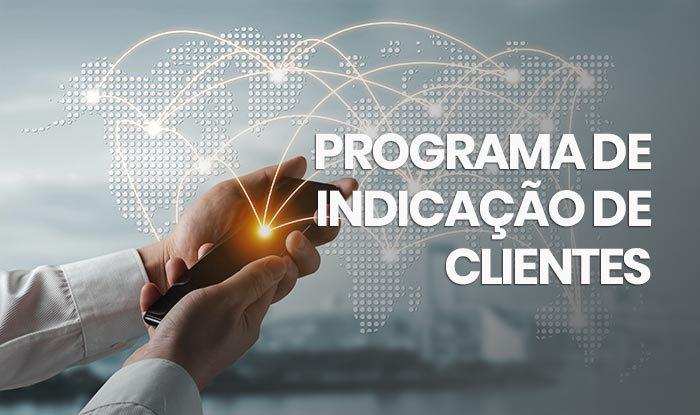 Conheça o melhor programa de indicação do mercado
